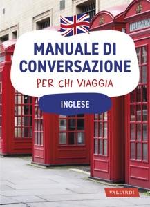 Inglese. Manuale di conversazione per chi viaggia da Margaret Fowler