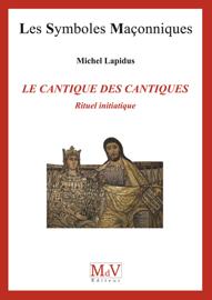 N. 73 Le cantique des cantiques, rituel initiatique