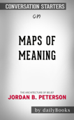 Maps of Meaning: The Architecture of Belief by by Jordan B. Peterson: Conversation Starters