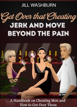 Get Over That Cheating Jerk And Move Beyond The Pain