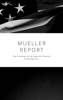 Robert S. Mueller & Special Counsel's Office U.S. Department of Justice - The Mueller Report: Complete Report On The Investigation Into Russian Interference In The 2016 Presidential Election  artwork
