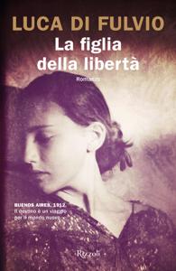 La figlia della libertà Libro Cover