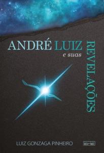 André Luiz e suas revelações Book Cover