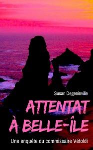Attentat à Belle-île par Susan Degeninville Couverture de livre