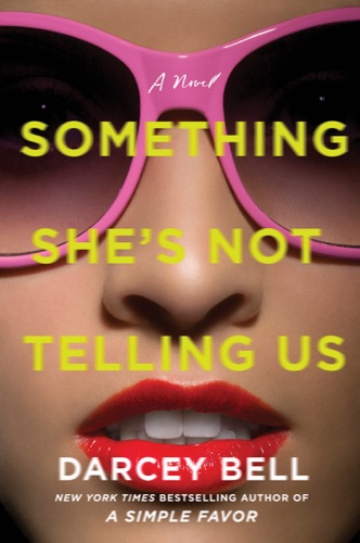 Darcey Bell - Something She's Not Telling Us