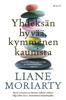 Liane Moriarty & Helene Bützow - Yhdeksän hyvää, kymmenen kaunista artwork