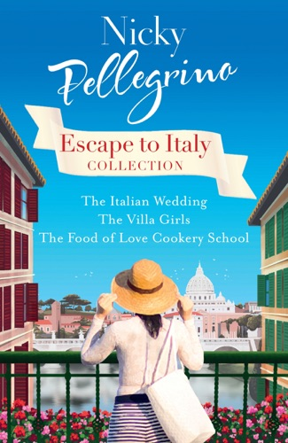 Nicky Pellegrino - Escape to Italy Collection
