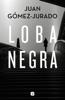 Juan Gómez-Jurado - Loba negra portada