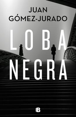 Juan Gómez-Jurado - Loba negra book