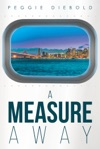 A Measure Away