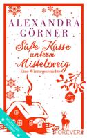 Alexandra Görner - Süße Küsse unterm Mistelzweig artwork
