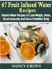 67 Fruit Infused Water Recipes: Vitamin Water Recipes To Lose Weight, Detox, Boost Immunity And Have A Healthier Body