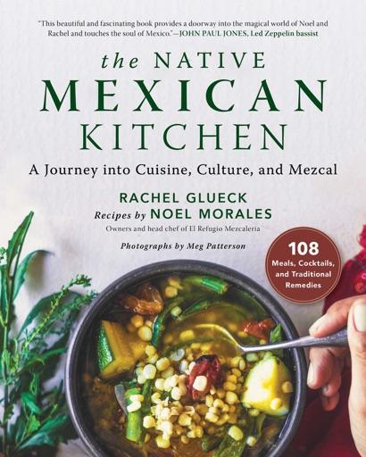 The Native Mexican Kitchen - Rachel Glueck & Noel Morales