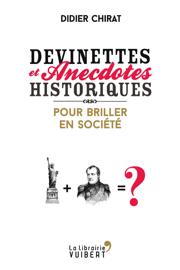 Devinettes et anecdotes historiques pour briller en société