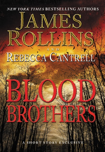 James Rollins & Rebecca Cantrell - Blood Brothers