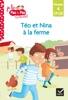 Téo Et Nina CP CE1 Niveau 4 - Téo Et Nina à La Ferme