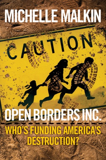 Open Borders Inc. - Michelle Malkin