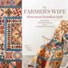 The Farmer's Wife Homestead Medallion Quilt
