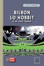 Bilbon Lo Hòbbit (o Un Anar Tornar)
