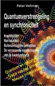 Quantumverstrengeling en synchroniciteit. Krachtvelden. Niet-lokaliteit. Buitenzintuiglijke percepties. De verrassende eigenschappen van de kwantumfysica