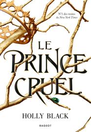 Le prince cruel Par Le prince cruel