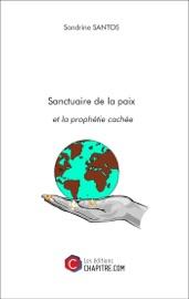 Download and Read Online Sanctuaire de la paix et la prophétie cachée