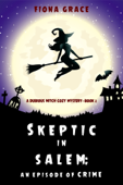 Skeptic in Salem: An Episode of Crime (A Dubious Witch Cozy Mystery—Book 2)