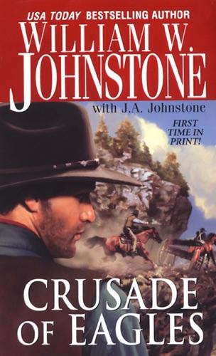 J.A. Johnstone & William W. Johnstone - Crusade of Eagles