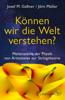 Können wir die Welt verstehen? - Josef M. Gaßner & Jörn Müller