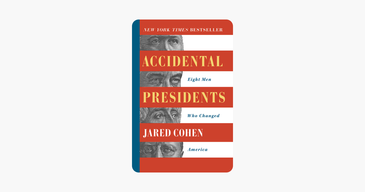 Accidental Presidents - Jared Cohen