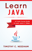 Learn Java: A Crash Course Guide to Learn Java in 1 Week Book Cover