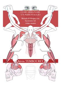 Come disegnare un personaggio - Metodo di disegno con l'anatomia del corpo umano Libro Cover
