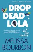 Drop Dead Lola