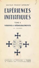Expériences initiatiques (2). Visions et dédoublements