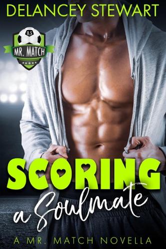 Scoring a Soulmate, a Mr. Match Novella E-Book Download