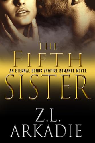 Z.L. Arkadie - The Fifth Sister