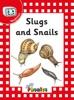 Slugs and Snails