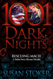 Rescuing Macie: A Delta Force Heroes Novella PDF Download