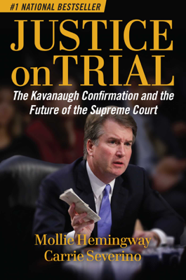Mollie Hemingway & Carrie Severino - Justice on Trial book