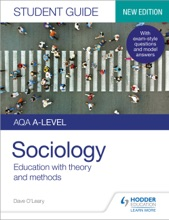 AQA A-level Sociology Student Guide 1: Education With Theory And Methods