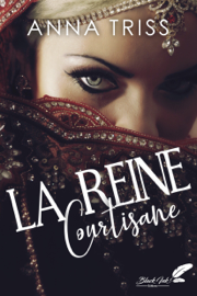 La reine courtisane Par La reine courtisane