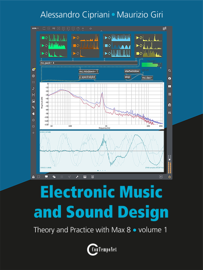 Electronic Music and Sound Design - Volume 1 (Max 8 Version)