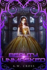 Beauty Unmasked A Futuristic Romance Retelling Of Beauty And The Beast