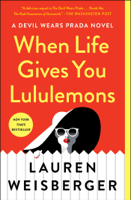 Download and Read Online When Life Gives You Lululemons