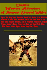 Complete Western Adventure Of Stewart Edward White