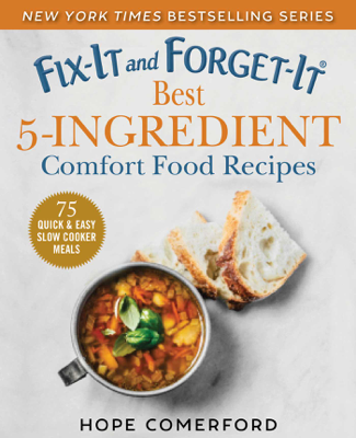 Hope Comerford - Fix-It and Forget-It Best 5-Ingredient Comfort Food Recipes book
