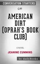 American Dirt (Oprah's Book Club): A Novel  by Jeanine Cummins: Conversation Starters