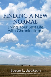Finding A New Normal Living Your Best Life With Chronic Illness