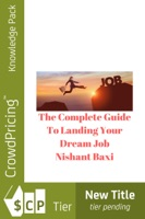 The Complete Guide To Landing Your Dream Job