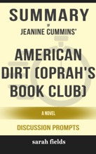 Summary of American Dirt (Oprah's Book Club): A Novel by Jeanine Cummins (Discussion Prompts)